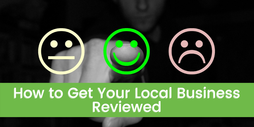 How to Get Your Local Business Reviewed